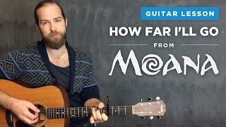 """Guitar Lesson For """"How Far I'll Go"""" From Moana  Alessia Cara (with And Without Capo)"""