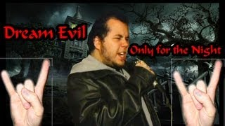 Only For The Night (Cover) Dream Evil Gabriel Soto