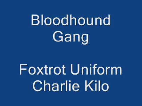 Bloodhound Gang - Foxtrot Uniform Charlie Kilo Lyrics
