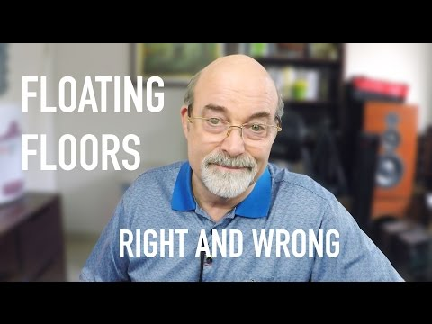 Floating Floors – Right and Wrong