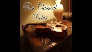 Best Classical Relax - Perfect relax with Chopin, Mozart, Mendelssohn ...