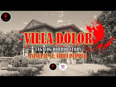 , title : 'Villa Dolor | Haunted House | Tagalog Horror Story | Isinulat ni Chilli Pepper | Ghost Story