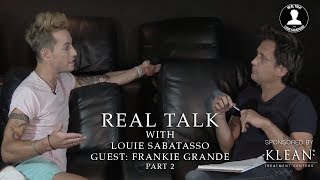 REAL TALK WITH LOUIE SABATASSO | GUEST FRANKIE GRANDE PART 2