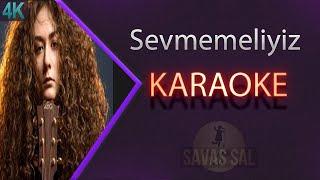 Sena Şener Sevmemeliyiz Karaoke 4k