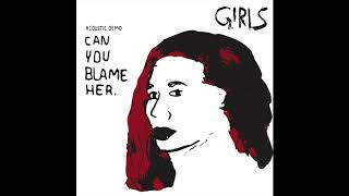 can you blame her - GIRLS[AcousticDemo]