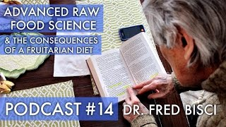 DR. FRED BISCI - Consequences of a fruitarian diet - PODCAST #14