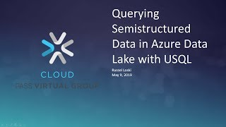 Querying Semistructured Data in Azure Data Lake with USQL with Russel Loski