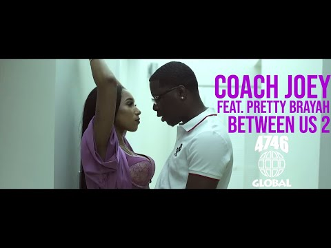 Coach Joey Feat. Pretty Brayah - Between Us 2 (Official Music Video)