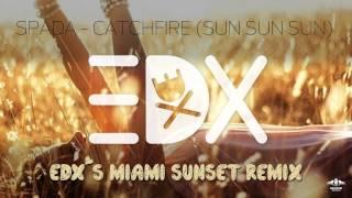 Spada - Catchfire (Sun Sun Sun) (EDX
