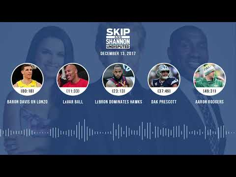 UNDISPUTED Audio Podcast (12.13.17) with Skip Bayless, Shannon Sharpe, Joy Taylor | UNDISPUTED