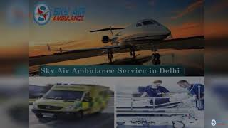 Choose a Normal Price Air Ambulance from Patna at Any-time