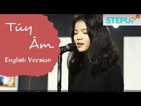Học tiếng Anh qua bài hát 'Túy Âm'