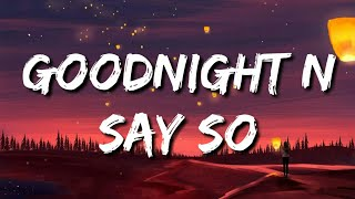 Ariana Grande X Doja Cat - Goodnight N Say So (Lyrics ) | Tell me why you gotta look at me that way