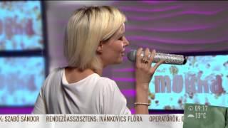 Völgyesi Gabi: Magadban Keresd - 2015.09.10. - Tv2.hu/mokka