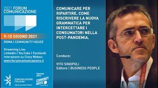 Youtube: Executive Call | in collaborazione con Business People | Comunicare per ripartire. Come riscrivere la nuova grammatica per intercettare i consumatori nella post-pandemia | Forum Comunicazione 2021