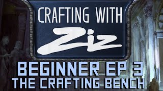 Crafting with Ziz - EP 3: The Crafting Bench - For Beginners