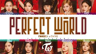 [OFFICIAL LYRIC] TWICE - 'PERFECT WORLD' Lyrics [Color Coded_Kan_Rom_Eng]