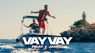 FIRAT X JAMOO - VAY VAY (prod. by IsyBeatz & C55)