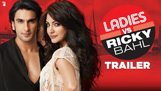 Ladies Vs Ricky Bahl  Trailer  Ranveer Singh  Anushka Sharma