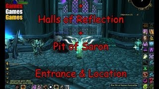 Pit Of Saron, Forge Of Souls & Halls Of Reflection Entrance & Location