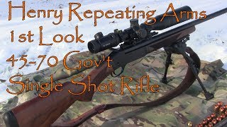 Henry Repeating Arms  45-70 Single Shot 1st Look