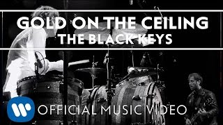 The Black Keys   Gold On The Ceiling [Official Music Video]