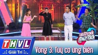 THVL | Hoán đổi Cặp đôi   Tập 2 | Vòng 3: Tuỳ Cơ ứng Biến