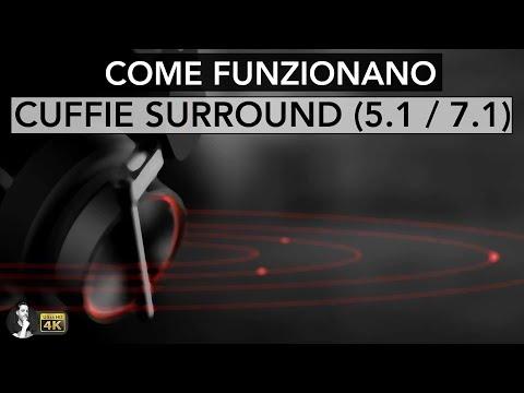 COME FUNZIONANO LE CUFFIE SURROUND (5.1 / 7.1)