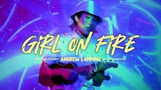 Andrew Lamping - Girl on Fire (Bedroom Pop)