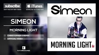 Simeon - Morning Light (Christopher S Remix) [Official]