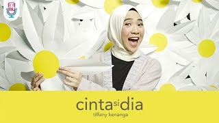 Download lagu Tiffany Kenanga Cinta Si Dia Mp3
