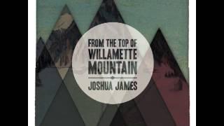 Joshua James - Willamette Mountain