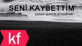 Çağan Şengül & Yasir Miy - Seni Kaybettim