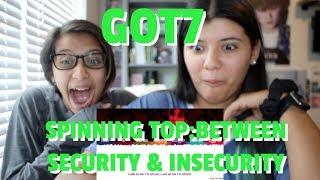 GOT7 'SPINNING TOP: BETWEEN SECURITY & INSECURITY' ALBUM REACTION!!!