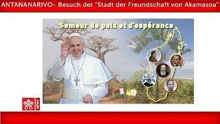 Papst Franziskus-Antananarivo- Besuch in der Stadt der Freundschaft 2019-09-08