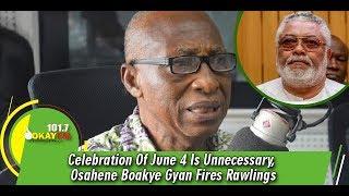 Celebration Of June 4 Is Unnecessary, Osahene Boakye Gyan Fires Rawlings