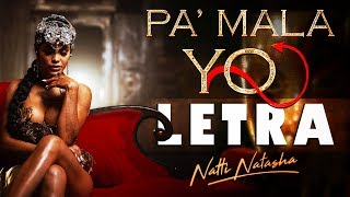 Pa' Mala Yo (Letra)   Natti Natasha  [Lyric Video]