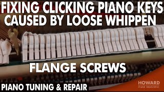 Piano Tuning & Repair - Fixing Clicking Piano Keys Caused by Loose Whip ..