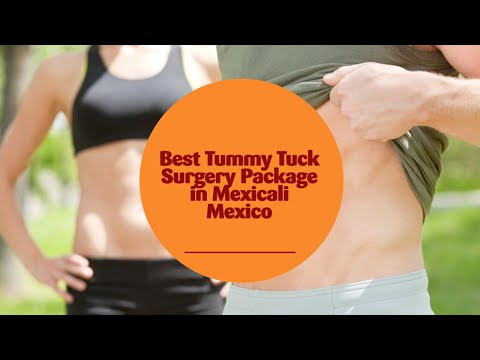 Best Tummy Tuck Surgery Package in Mexicali, Mexico