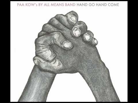 Paa Kow Band - Hand Go Hand Come online metal music video by PAA KOW