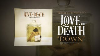 LOVE AND DEATH - Down