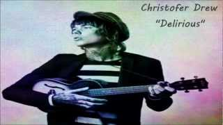 Christofer Drew - Delirious (Solo Acoustic EP)