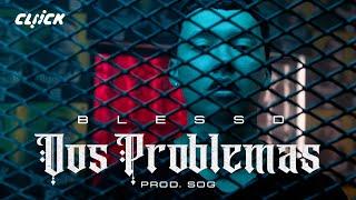 BLESSD | 😈DOS PROBLEMAS 👼