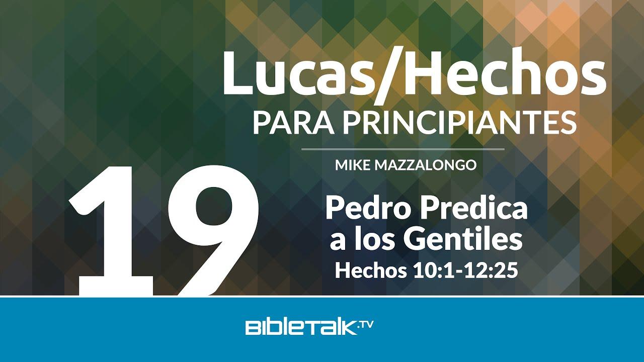 19. Pedro predica a los Gentiles