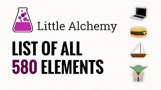 Little Alchemy - Scrolling List Of All 580 Elements