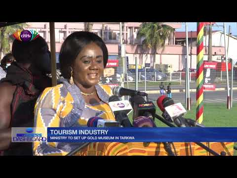 Ministry of Tourism to set up gold museum in Tarkwa | Business Dashboard