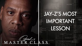 Jay-Z Shares the Most Important Lesson He's Learned | Oprah's Master Class | Oprah Winfrey Network