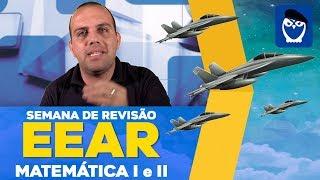 Semana de Revisão EEAR (Escola de Especialistas de Aeronáutica):  Matemática I e II