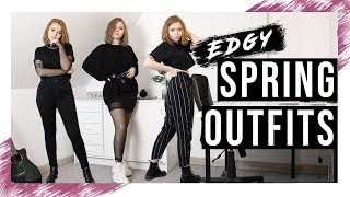 EDGY LOOKBOOK | Outfit Ideas For Spring 2019