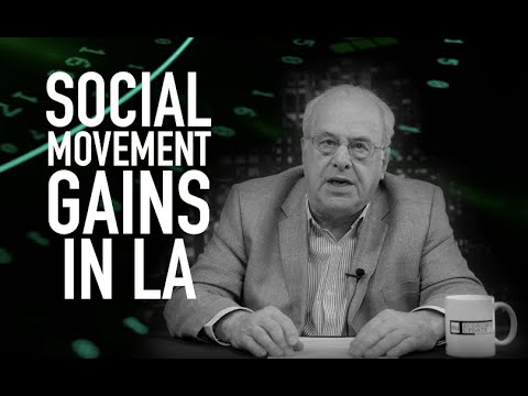 Economic Update: Social Movement Gains in LA [Trailer]